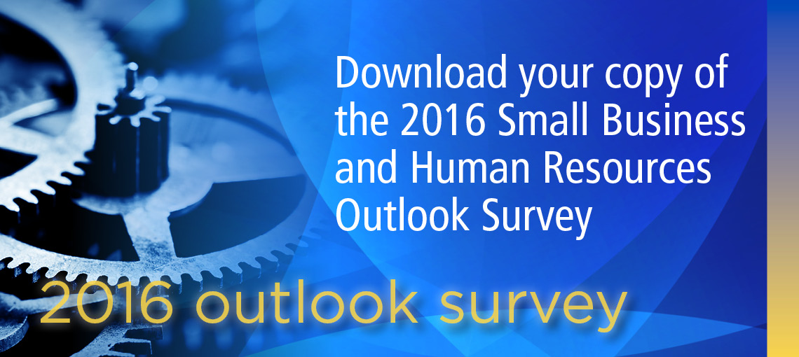 The Small Business and Human Resources 2016 Outlook Survey