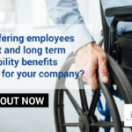 Short and Long Term Disability Benefits 101